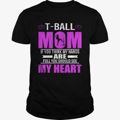 Tee Ball Moms Full Heart Mothers Day T-Shirt, Order HERE ==> https://www.sunfrog.com/Names/119112483-559072556.html?89701, Please tag & share with your friends who would love it , #superbowl #christmasgifts #birthdaygifts