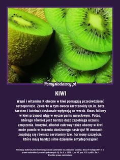 NIEZWYKŁE WŁAŚCIWOŚCI KIWI, O KTÓRYCH NIE MASZ POJĘCIA! Beauty Secrets, Beauty Hacks, Good Advice, Kitchen Hacks, Kiwi, Health And Beauty, Fun Facts, Life Hacks, Healthy Eating