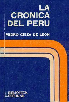 Código: 985.0191 / C61. Título: La crónica del Perú. Autor: Cieza de León Pedro de, 1522-1554Catálogo: http://biblioteca.ccincagarcilaso.gob.pe/biblioteca/catalogo/ver.php?id=8498&idx=2-0000013764