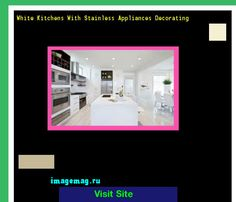 White Kitchens With Stainless Appliances Decorating 211535 - The Best Image Search