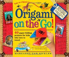 Origami on the Go: 40 Paper-Folding Projects for Kids Who Love to Travel by Margaret Van Sicklen,http://www.amazon.com/dp/0761151052/ref=cm_sw_r_pi_dp_CPztsb078WY57GRF