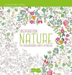 Inspiration Nature, 70 coloriages anti-stress | Editions Larousse