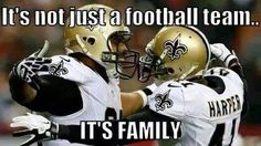 It's not just a football team . Football Tailgate, Football Memes, Tailgating, Football Team Spirit, New Orleans Saints Football, Who Dat, Win Or Lose, Sports Images, Family Day