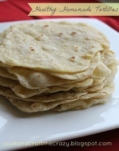 """""""Healthy Homemade Tortillas Ingredients c. Unbleached flour (the unbleached flour makes a difference in taste) tsp. table salt ¼ c. Olive Oil (Olive oil makes a HUGE difference in taste as well) 1 c. water"""" These are awesome-- so easy and delicious!"""