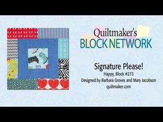 Signature Please! New episode on Quiltmaker's Block Network with free pattern and instructions. Short and sweet, these are great little video lessons for free.