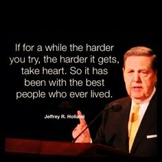 Jeffrey R Holland/ Now I know I have to make a separate board for Elder Holland, so many quotes.he brings us to the table to feast on the words of Christ. Lds Quotes, Quotable Quotes, Great Quotes, Quotes To Live By, Gospel Quotes, Mormon Quotes, Lds Memes, Wisdom Quotes, Lesson Quotes