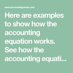 Here are examples to show how the accounting equation works. See how the accounting equation stays in balance as business transactions take place ...