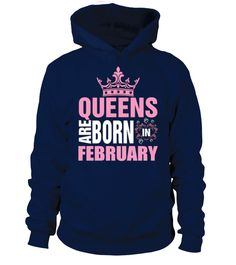 QUEENS ARE BORN IN FEBRUARY T-SHIRT  #gift #idea #shirt #image #mother #father #wife #husband #hotgirl #valentine #marride