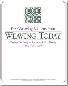 Free Weaving Patterns from Weaving Today: Explore Techniques for Inlay, Plain Weave and Huck Lace