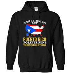 The USA is My Home Now But Puerto Rico Forever Runs Through My Veins T Shirts, Hoodies, Sweatshirts