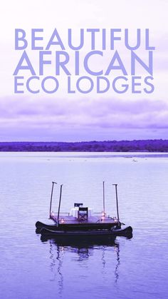 The most beautiful and best eco friendly lodges in Africa. Including lodges in Tanzania, Malawi, Namibia, South Africa, and Mozambique.