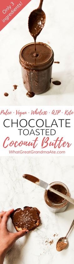 Chocolate Toasted Coconut Butter - unsweetened coconut chips/shredded coconut, carob/cocoa/cacao powder, sea salt