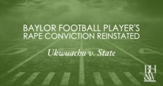 Baylor Football Player Sam Ukwuachu's Sexual Assault Conviction Reinstated Criminal Law, Criminal Defense, Fort Worth, Football Players, Scandal, Soccer Players