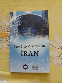 Prof. Dr. İlber Ortaylı  DEMAVEND YAYINLARI   Kitapta, İlber Ortaylı'nın İran'la ilgili yazı, konuşma, gezi notları ve anılarına yer verilmiştir.