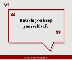 How do you keep yourself safe?  #VirtualLove #VirtualTribe #SafeAtHome #StoptheSpread Virtual Assistant Services, Makati, Life