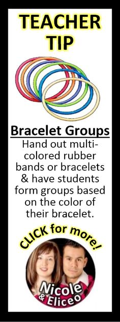 Group students using colored rubber bands or bracelets!
