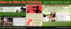 Try this site http://solveproblemdrinking.com/ for more information on How to Give Up Drinking. Discover how to give up drinking alcohol quickly at home. It is possible to learn How to Give Up Drinking beer by yourself. Find out how you can quit alcohol without going to a doctor. Give yourself a reasonable time frame to accomplish this new mission of yours.
