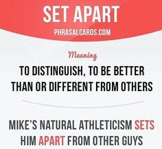 Set apart. Phrasal verb
