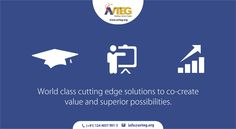 Our #brand believes in providing cutting edge #solutions to co-create value and superior possibilities.  Visit www.avteg.org to explore a whole new paradigm of #opportunities that will enable you to discover a better you. You can also mail us at info@avteg.org or call at 0124-4037901/902/903
