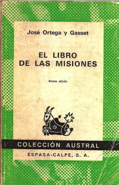 El libro de las misiones / José Ortega y Gasset