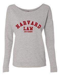 Harvard Law Just Kidding Longsleeve. Funny Shirt Great Gift Ideas. Next Level Ladies Long Sleeve Scoopneck TShirt 6931