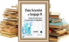 Data Scientist et langage R - Guide d'autoformation à l'exploitation des Big Data - Henri LAUDE