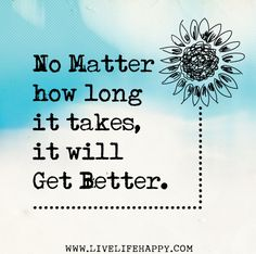 Live Life Happy - Page 124 of 956 - Inspirational Quotes, Stories + Life & Health Advice Motivational Words, Inspirational Quotes, Favorite Quotes, Best Quotes, Live Life Happy, It Gets Better, Sign Quotes, Wisdom Quotes, Some Words