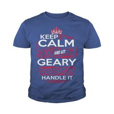 Keep Calm And Let GEARY Handle It - GEARY Tee Shirt, GEARY shirt, GEARY Hoodie, GEARY Family, GEARY Tee, GEARY Name, GEARY kid, GEARY Sweatshirt #gift #ideas #Popular #Everything #Videos #Shop #Animals #pets #Architecture #Art #Cars #motorcycles #Celebrities #DIY #crafts #Design #Education #Entertainment #Food #drink #Gardening #Geek #Hair #beauty #Health #fitness #History #Holidays #events #Home decor #Humor #Illustrations #posters #Kids #parenting #Men #Outdoors #Photography #Products…