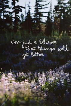 I believe things will get better.