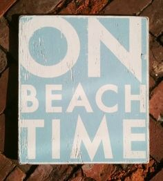 On Beach Time Rustic Sign by Go Jump in the Lake contemporary artwork