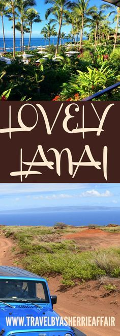 Lanai Hawaii come check it out! One of the best kept secrets for an amazing getaway!  Beauty, service, mountains, nature, luxury..it's all here!