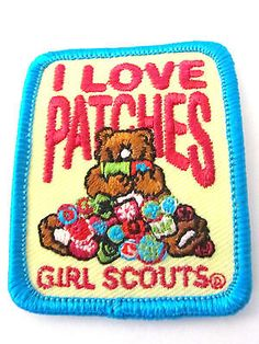 "Girl Scout Fun Patch with Bear ""I Love Patches"""