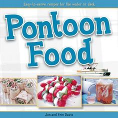 """Read """"Pontoon Food Easy-to-Serve Recipes for the Water or Deck"""" by Jon Davis available from Rakuten Kobo. You love those peaceful, relaxing pontoon rides around the lake: the beautiful scenery, the smell of fresh air, the gent. Boat Snacks, Boat Food, Snacks For Boating, Boating Tips, Travel Snacks, Summer Snacks, Summer Treats, Summer Fun, Summer Time"""