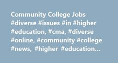 Community College Jobs #diverse #issues #in #higher #education, #cma, #diverse #online, #community #college #news, #higher #education #jobs http://zambia.remmont.com/community-college-jobs-diverse-issues-in-higher-education-cma-diverse-online-community-college-news-higher-education-jobs/  # Community College Leadership Jobs Community college presidents and vice-presidents are the executive personnel who are tasked with the strategic planning, management, and leadership responsibilities…