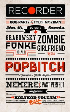 Typography gets especially creative when used for events like concerts. This concert poster promotion shows an array of font types as well as use of different colors to bring out/bold the message. It's an eye-catching poster and entices the viewer.