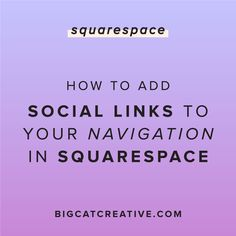 How to Add Social Icons to Your Main Navigation in Squarespace — Big Cat Creative | Branding and Website Design for Creative Entrepreneurs | Squarespace Tips | Squarespace Tips and Tricks | Squarespace Tutorials | Add Social Links in Squarespace | Social Media Link | Add Social Media Icons in Squarespace | Add Icons to Menu i Squarespace | Add Social Icons to Main Menu in Squarespace | DIY Web Design | Web Design Tutorials