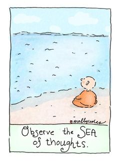 Observe the sea of thoughts.