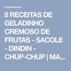 8 RECEITAS DE GELADINHO CREMOSO DE FRUTAS - SACOLE - DINDIN - CHUP-CHUP | MANUAL DA COZINHA #415 - YouTube