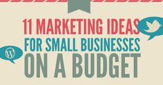11 Marketing Ideas for Small Businesses on a Budget!