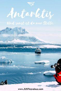 Antarktis … und sonst ist da nur Stille. Elisas Gedanken während einer Expeditionsreise in die Antarktis. Vorsicht: Fernweh!