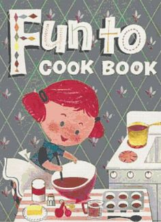 Fun To Cook Vintage book ...I have and love this book...it is so cute