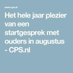 Het hele jaar plezier van een startgesprek met ouders in augustus - CPS.nl