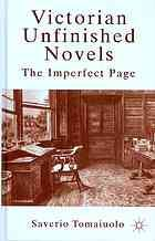Victorian unfinished novels : the imperfect page