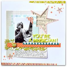 #papercraft #scrapbook #layout    An ounce of creativity ~ Un soupçon de créativité: Hello, you're a musician!