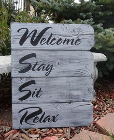 Welcome Stay Sit Relax~ Custom rustic hand painted wood sign for Becky by CherryCreekCrafts
