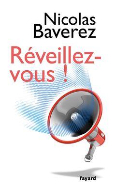 Réveillez-vous! / Nicolas Baverez. Paris : Fayard,  2012. http://cataleg.ub.edu/record=b2219670~S1*cat    #bibeco