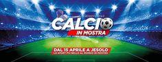 """Il Viaggiatore Magazine - """"Calcio in mostra"""" Locandina - Jesolo, Venezia"""
