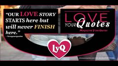 OUR LOVE STORY - loveyourquotes