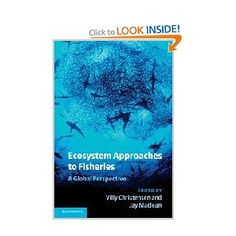 """""""Ecosystem Approaches to Fisheries: A Global Perspective"""" ocean book by Villy Christensen and Jay Maclean"""