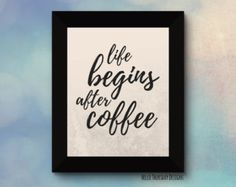 Life Begins after Coffee // Typography Print // Coffee Quote // Kitchen Printable // 8x10